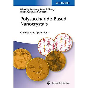 Polysaccharide-Based Nanocrystals - Chemistry and Applications by Jin