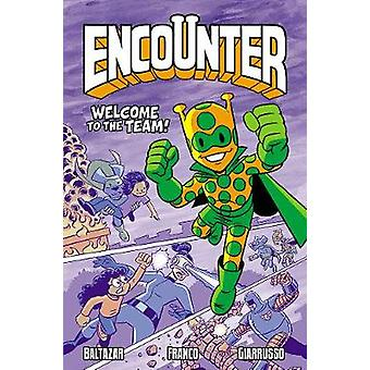 Encounter Vol. 2 - Welcome to the Team! by Art Baltazar - 978154930271