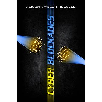 Cyber Blockades by Alison Lawlor Russell - 9781626161122 Book