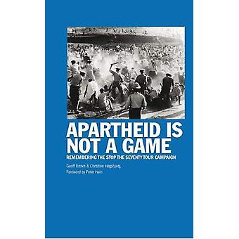 Apartheid Is Not A Game - Remembering the Stop the Seventy Tour Campai