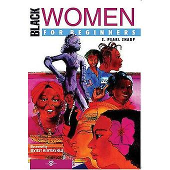 Black Women for Beginners by S. Pearl Sharp - Beverly Hawkins Hall -