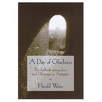 A Day of Gladness: The Sabbath Among Jews and Christians in Antiquity
