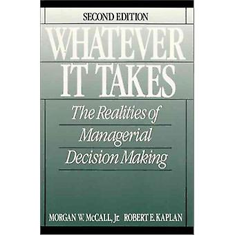 Whatever it Takes - The Realities of Managerial Decision Making by Mor