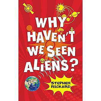 Why Haven't We Seen Aliens (HB) - 9781785916946 Book