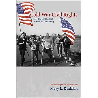 Cold War Civil Rights by Mary L Dudziak
