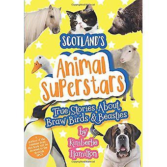 Scotland's Animal Superstars - True Stories About Braw Birds and Beast