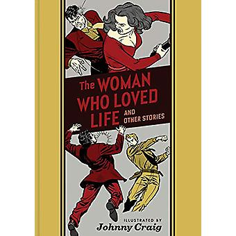The Woman Who Loved Life And Other Stories by Johnny Craig - 97816839