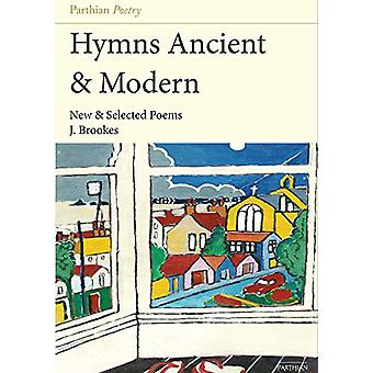Hymns Ancient & Modern - New & Selected Poems by John Brookes