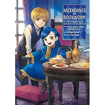 Ascendance of a Bookworm - Part 2 Volume 1 by Miya Kazuki - 9781718356
