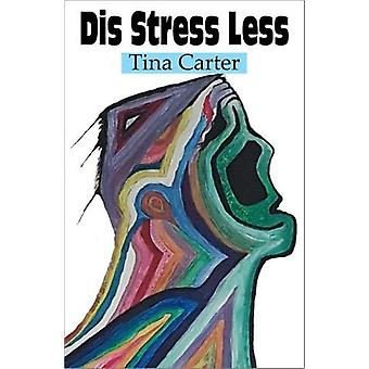 Dis Stress Less by Tina Carter - 9780722349533 Book