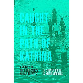 Caught in the Path of Katrina - A Survey of the Hurricane's Human Effe