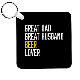Porte-clés Great Dad Great Husband Beer Lover