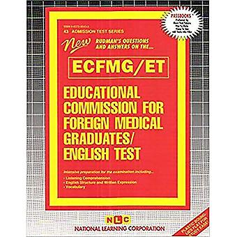 EDUCATIONAL COMMISSION FOR FOREIGN MEDICAL GRADUATES ENGLISH TEST (ECFMG/ET): Passbooks Study Guide