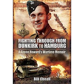 Fighting Through From Dunkirk to Hamburg by Cheall & Bill