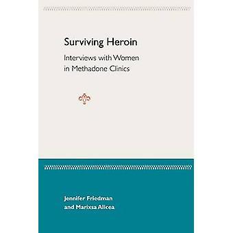 Surviving Heroin by Jennifer Friedman - 9780813027166 Book