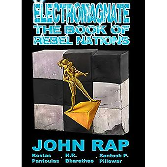 Electromagnate - The Book of Rebel Nations by John Rap - 9781945582011