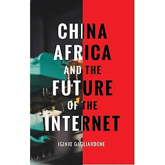 Cina Africa e il futuro di Internet di Iginio Gagliardone