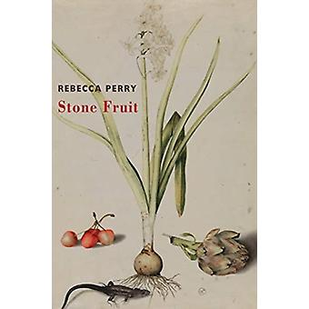 Stone Fruit by Rebecca Perry