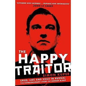The Happy Traitor by Simon Kuper