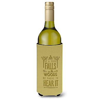 Be There to Hear the Tree Fall Wine Bottle Beverge Insulator Hugger