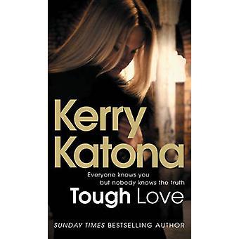 タフな愛 - 誰もがあなたを知っているが、誰もがケリー Ka で真実を知って