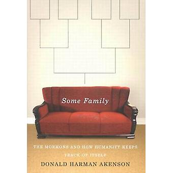 Some Family - The Mormons and How Humanity Keeps Track of Itself by Do