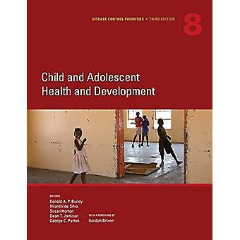 Disease Control Priorities - Child and Adolescent Health and Developme