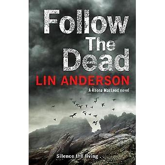 Seguir a los muertos por Lin Anderson - libro 9781509807031