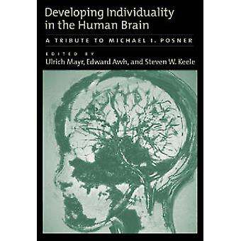 Developing Individuality in the Human Brain - A Tribute to Michael I.