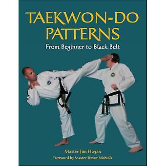 Taekwon-Do Muster - vom Anfänger bis zum schwarzen Gürtel von Jim Hogan - 97818