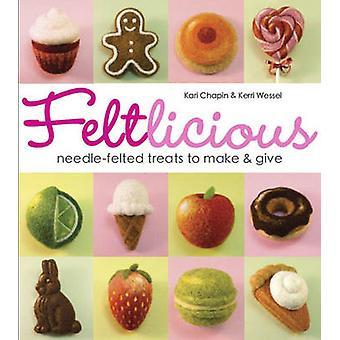 Feltlicious - Needle-felted treats to make & give by Kari Chapin - Ker