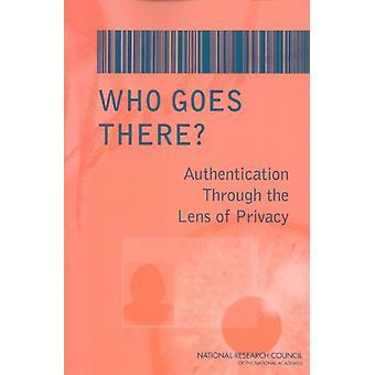 Qui va là? -L'authentification à travers le prisme de la vie privée de commettre