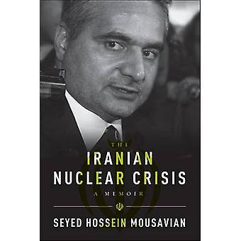 Iranin ydinenergia-alan kriisi - muistelmateos Seyed Hossein Mousavian - 978