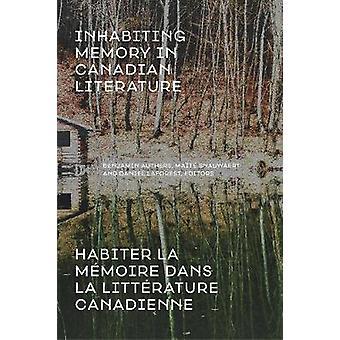 Vivant dans la mémoire dans la littérature canadienne / Habiter La meMoire Dans La
