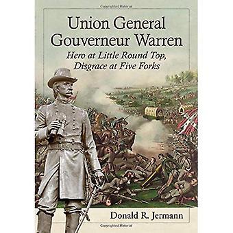 Union generelt Gouverneur Warren: Helten lite rundt toppen, skam på Five Forks