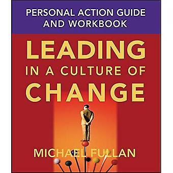 Führend in einer Kultur des Wandels persönliche Action Guide und Arbeitsmappe