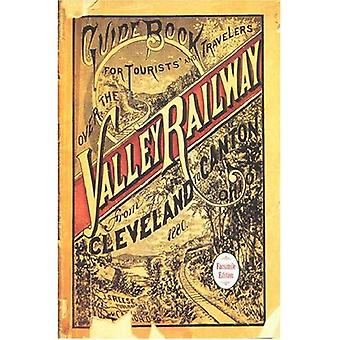 Boek een gids voor de toerist en reiziger Over de Valley Railway!: de korte lijn tussen Cleveland en Akron Canton, 1880