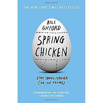 Poulet de printemps: Rester jeune pour toujours (ou mourir en essayant)