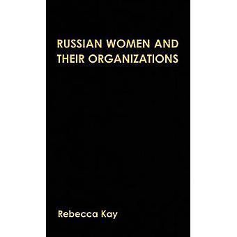 Las mujeres rusas y su discriminación de género de las organizaciones y las organizaciones de mujeres 199196 por Kay y Rebecca