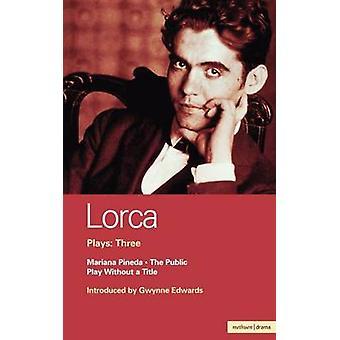 Lorca Plays Three by Garcia Lorca & Federico