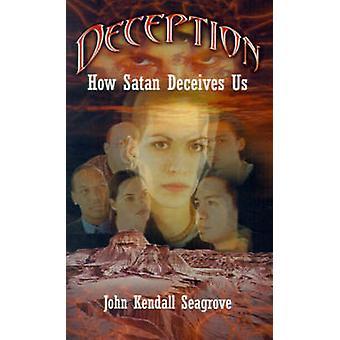 Bedrag hvordan Satan bedrager os af Seagrove & John Kendall