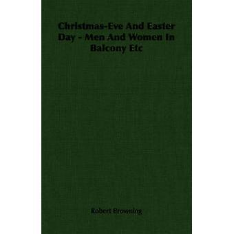 ChristmasEve und Ostern Tag Männer und Frauen in Balkon etc. von & Robert Browning
