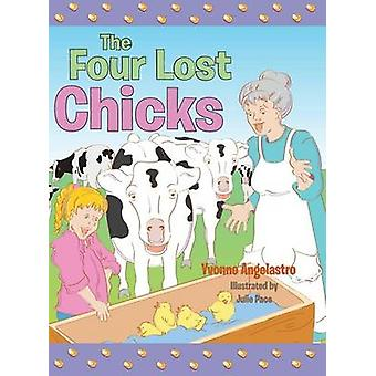 The Four Lost Chicks by Angelastro & Yvonne