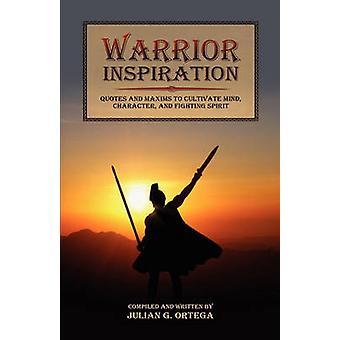 Warrior Inspiration by Ortega & Julian G.