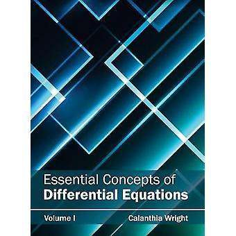 Viktiga koncept av differentialekvationer volym I av Wright & Calanthia