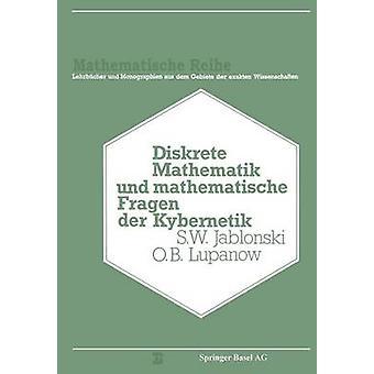 Diskrete Mathematik Und Mathematische Fragen Der Kybernetik by Jablinski & S. V.