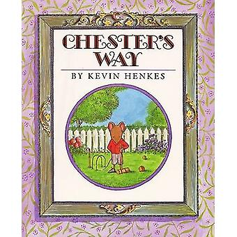 Chester's Way by Kevin Henkes - Kevin Henkes - 9780688076078 Book