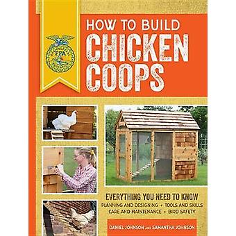 How to Build Chicken Coops - Everything You Need to Know by How to Bui