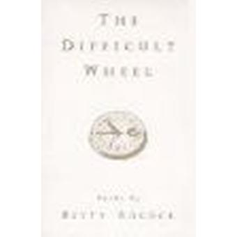 The Difficult Wheel by Betty Adcock - 9780807120231 Book