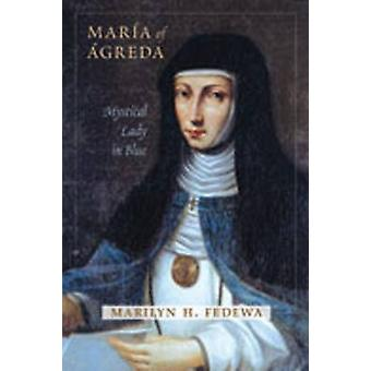 Maria af Agreda-mystiske Lady i Blue-9780826346445 Book